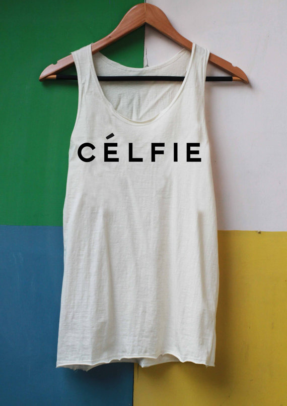 Celfie shirt selfie shirts tank top tshirt top by libraryofshirt