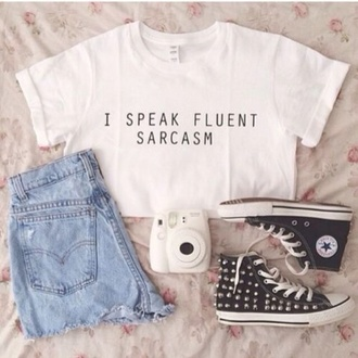 t-shirt white quote on it funny quote shirt shoes hair accessory home accessory shirt converse high tops high waisted shorts crop tops i speak fluent sarcasm crop-tops sarcasm shorts shirt cute crop fluent shirts fuji film spiked converse top white top