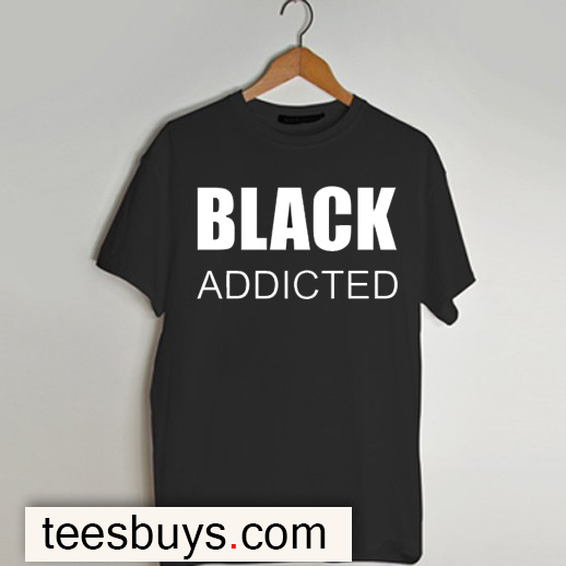 Black Addicted t-shirt - Teesbuys Online Shop