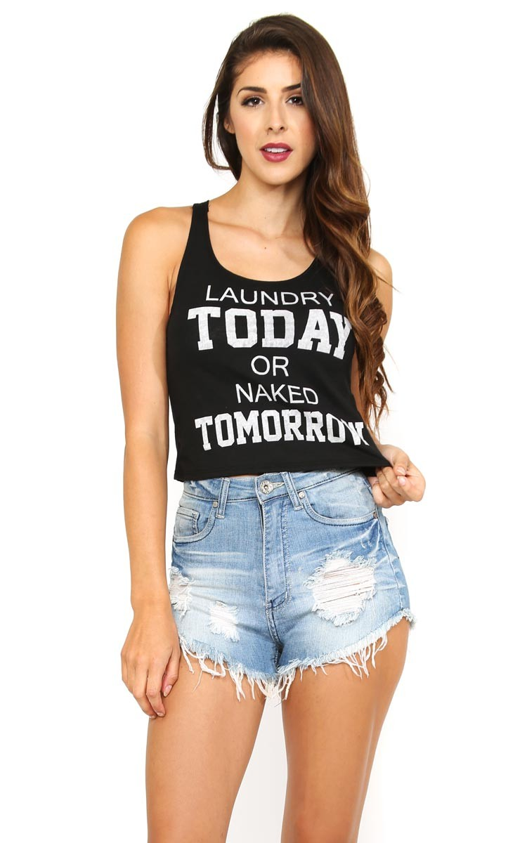 LAUNDRY TODAY OR NAKED TOMORROW Crop Top