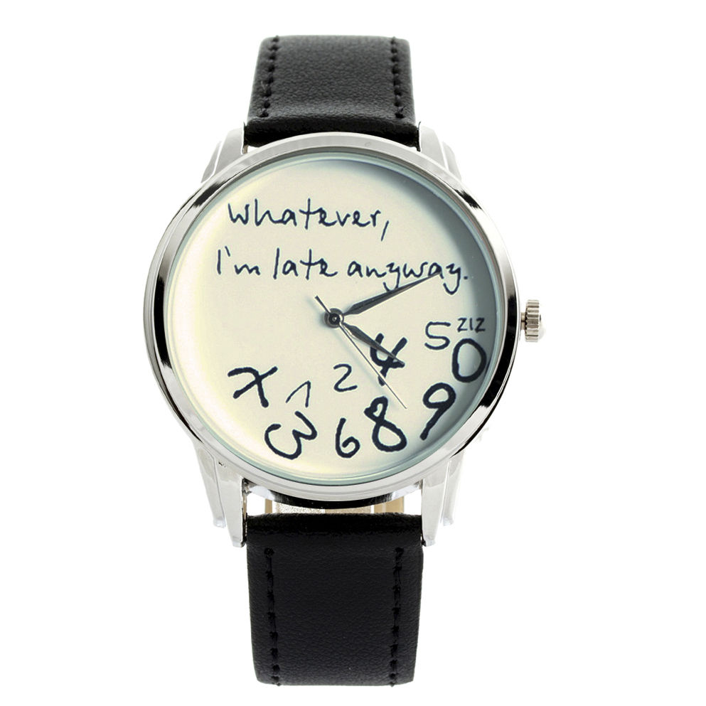 Black and white 'Whatever, I'm late anyway' watch | eBay