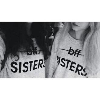 shirt sweatshir grey sweatshir grey black bff bff shirts sweater style sisters sister
