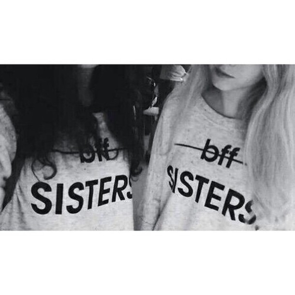 shirt sweatshir grey sweatshir grey black bff bff shirts sweater style sisters sister