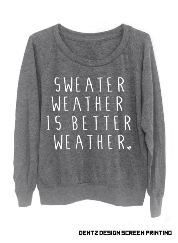sweater winter sweater sweatshirt grey sweater sweater weather grey hoodie shirt grey sweater oversized sweater sexy sweater cute cute dress cute sweaters quote on it grey pretty words on shirt