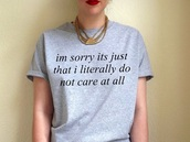 t-shirt,shirt,grey top,top,oversized t-shirt,sweater,clothes,sorry,im not sorry,pretty,mean girls top