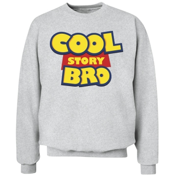 Cool Story Bro Crewneck: Custom Unisex Hanes Crewneck Sweatshirt - Customized Girl