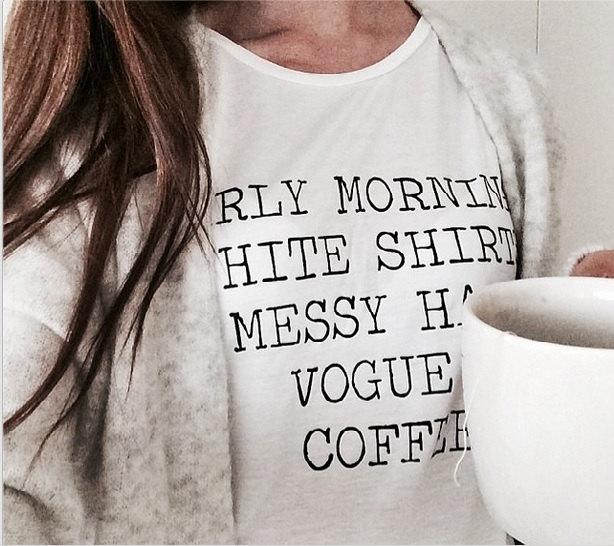 Early Mornings White Shirt Messy Hair Vogue & Coffee Shirt Tumbr Tshirt Lazy Sunday Shirt
