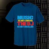 t-shirt,imgeee,music is my drug the dj is my dealer t-shirt,music,music t,hip hop,rap,dj,disc jockey