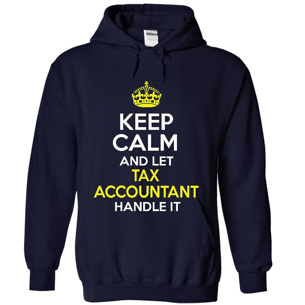 Keep Calm And Let The Tax Accountant Handle It T Shirt & Hoodie