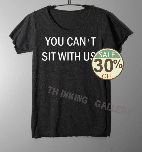 Vous ne peut pas s'asseoir avec nous shirt filles moyennes chemise tshirt t shirt tee shirts