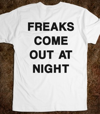 Freaks Come Out At Night - Too Sassy 4 U - Skreened T-shirts, Organic Shirts, Hoodies, Kids Tees, Baby One-Pieces and Tote Bags Custom T-Shirts, Organic Shirts, Hoodies, Novelty Gifts, Kids Apparel, Baby One-Pieces | Skreened - Ethical Custom Apparel