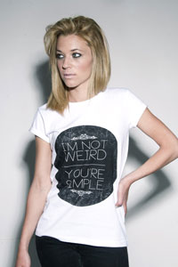T-shirt : I`m not weird, you´re simple