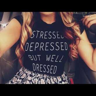 t-shirt graphic tee clothes stressed depressed but well dressed design