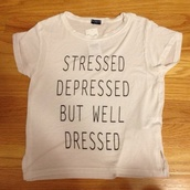 stress,depression,dresed,top,t-shirt