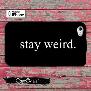 Stay Weird Funny Custom iPhone 4 and 4s Case and Custom iPhone 5 and 5s and 5c Case on Wanelo