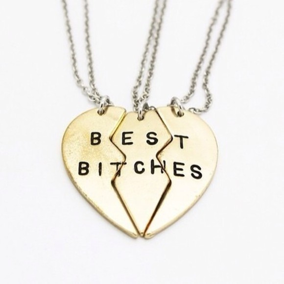 jewels necklace friendship necklace best bitches best friends best friends forever bitches cheers bitches pretty bitches girly necklace, friendship, friendship necklace gold friends heart three best, bithes