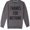 Thanks for nothing sweatshirt ($20.00) - svpply