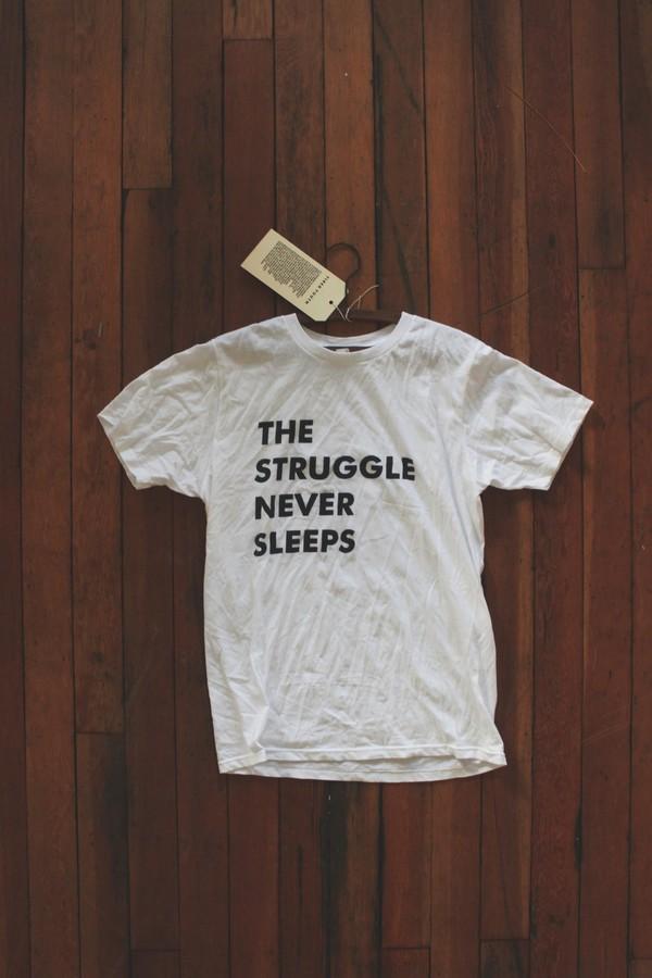 t-shirt the struggle never sleeps