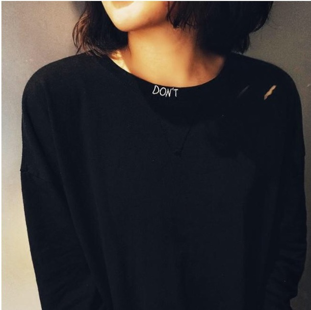 sweater don't girly black sweatshirt