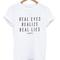 Real eyes realize real lies shirt