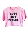 Violently happy cute but psycho cropped tee – nyct