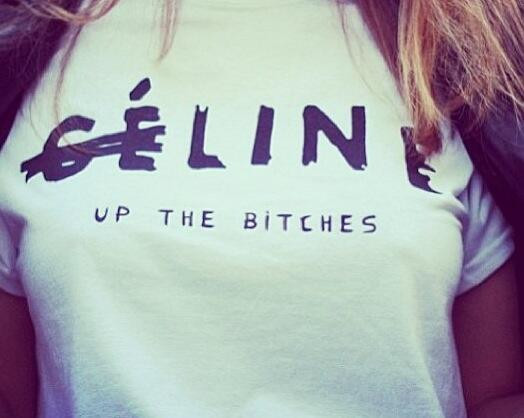 Celine Up The Bitches Print-Shirt (2 colors available) – Glamzelle