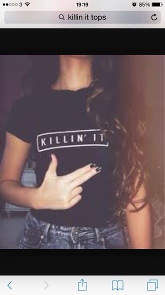 t-shirt top black black top killin it tumblr swag white