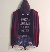 t-shirt,shorts,shoes,quote on it,cardigan,jacket,hat,black,stessed,and,well,dressed,shirt,sweater,top,tumblr,clothes,tank top,stressed,stressed depressed but well dressed