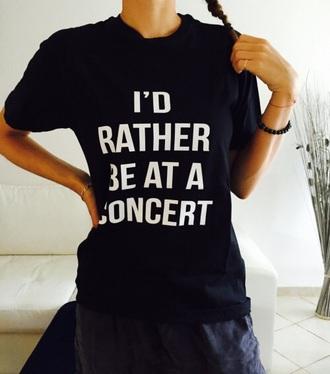 t-shirt quote on it tumblr black concert music festival black t-shirt