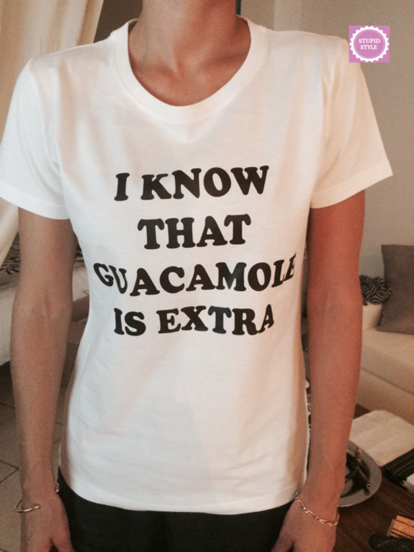 t-shirt i know that guacamole is extra white t-shirts