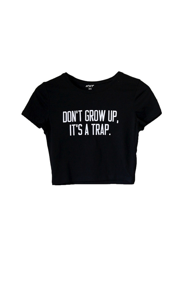 Don't grow up it's a trap crop top – nyct