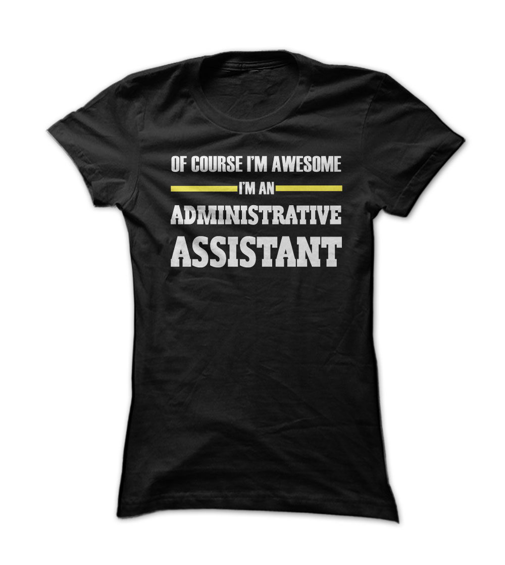 I Am Awesome I'm An Administrative Assistant T-Shirt & Hoodie