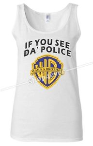 "If You See Da' Police Warn A Brother "" Woman Tank Top "" WB Funny Hip Hop Tee 