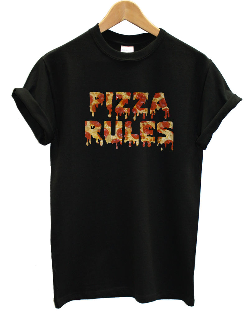 Pizza Rules T Shirt Hipster Fresh Top Food Dripping Funny Meme Men Women Kid Top | eBay