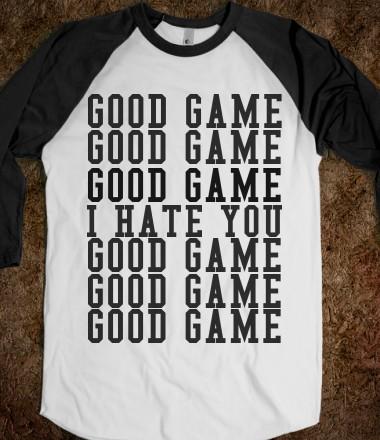 3fb26711d GOOD GAME I HATE YOU - glamfoxx.com - Skreened T-shirts, Organic Shirts,  Hoodies, Kids Tees, ...