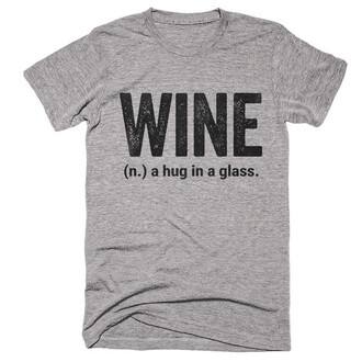 t-shirt grey casual summer quote on it funny cool teenagers wine comfy shirtoopia.com