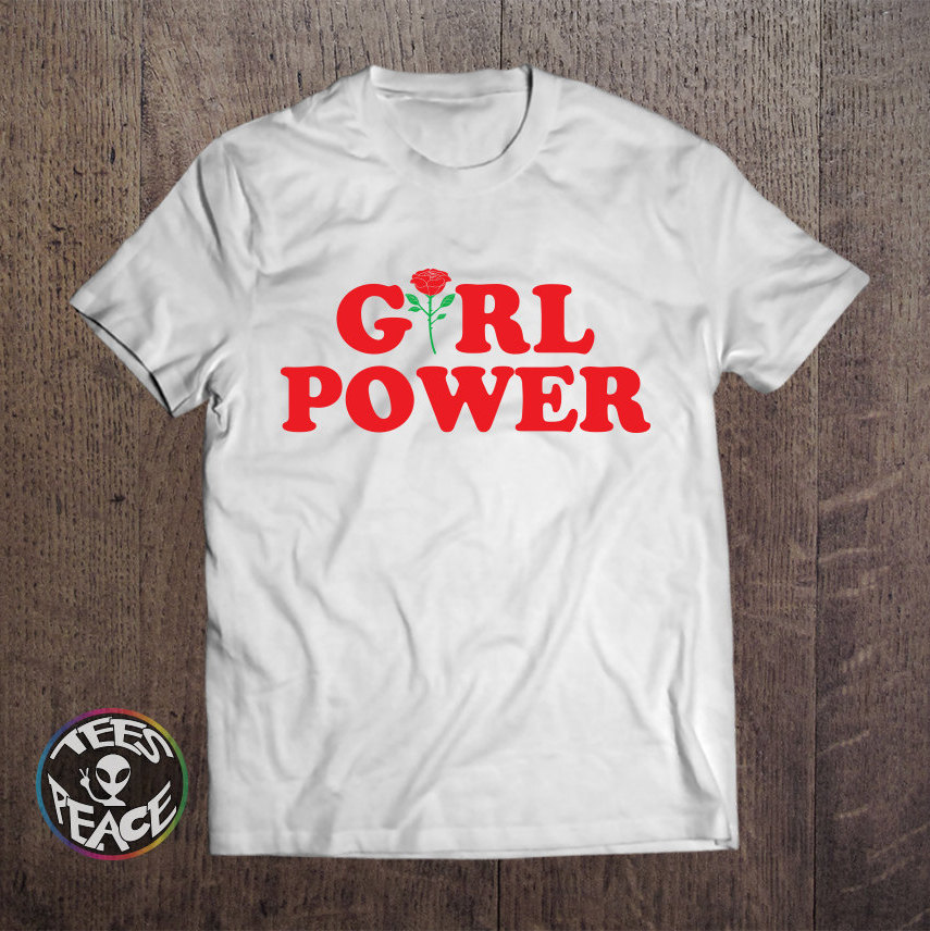 Girl Power Power Tshirt Shirt Feminist