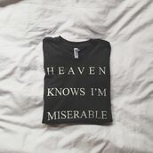 t-shirt,funny,heaven,sad,tumbllr,tumblr,miserable,black,white,me,bedding,band t-shirt,whut,sweater,sweat,sweatshirt,clothes,shirt,grunge,soft grunge,heaven knows i'm miserable,cool,amazing,lilac,quote on it,print,jumper,jacket,hipster,graphic tee,heaven tee tshirt plain main tumblr,knows,the smiths bands shirt guyshirt cute black heaven knows i'm miserable,i'm,loose,the smiths,cool shirts,tshirt.,grey,grunge t-shirt,top,heaven knows i'm miserrable,lyrics,dark,dark grunge,black and white,black t-shirt,music,song,indie