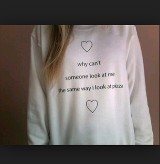 sweater white sweater oversized sweater winter sweater white quote on it pizza heart cute funny love quotes galentines day funny sweater