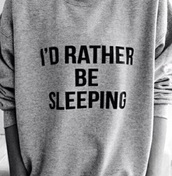 sweater,grey sweater,i'd rather be sleeping