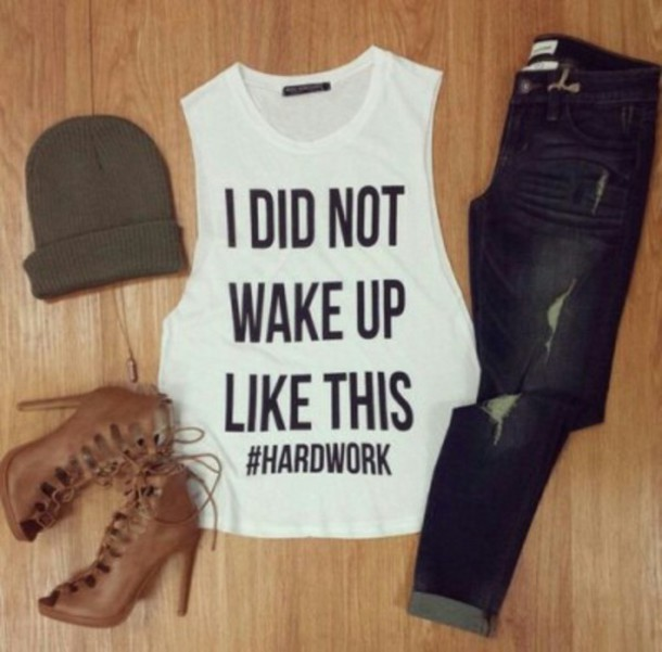 shirt white ootd outfit jeans boots summer love lovely hardwork brown beige outfit fashion summer dress hard rock shoes t-shirt ididnotwakeuplikethis t-shirt white t-shirt beyonce instagram funny t-shirt muscle tee quote on it tumblr whithe leather lace-up shoes