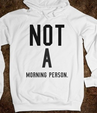 sweater white sweatshirt comfy cozy girl women hoodie skreened jacket white hoodie not a morning person