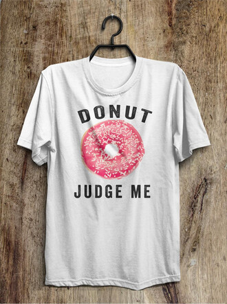t-shirt fashion style trendy cool swag funny white pink casual donut quote on it teenagers cute outfit clothes top shirt