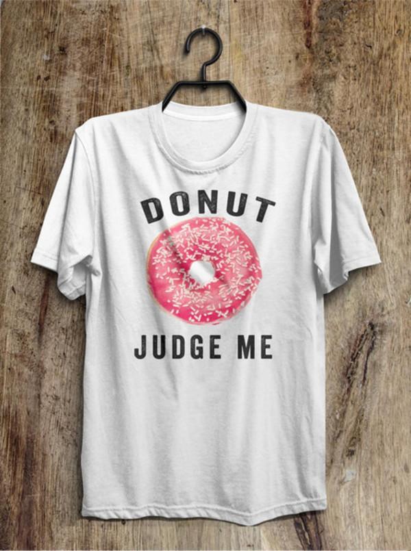 Donut T Shirt Do Not Judge Me Donut Fashion Tops Tumblr Fashion