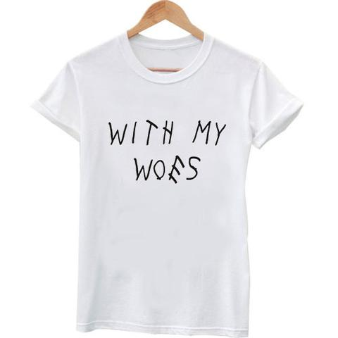 with my woes tshirt