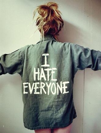 jacket army green jacket jacket shirt shirt i hate everyone graphic tee