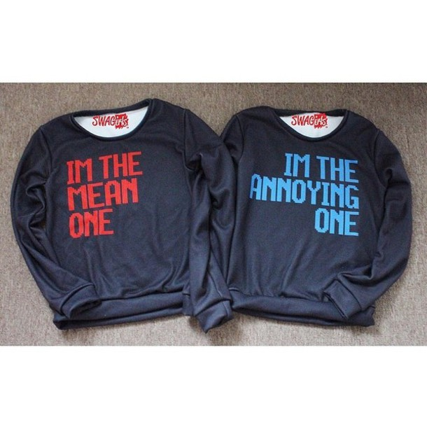 sweater mean girls annoying girls funny sweater galentines day shirt mean annoying grey sweater red blue top bff bff jumper black sweater couple sweaters