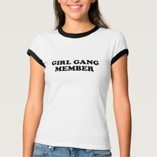 Girl Gang Member T-Shirt