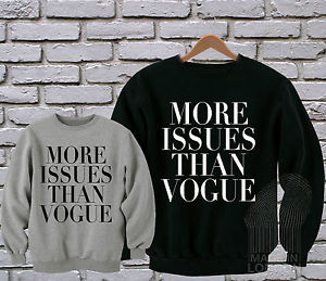 More Issues Than Vogue Fashion Funny Dope Swag Sweatshirt Sweater Jumper Top | eBay