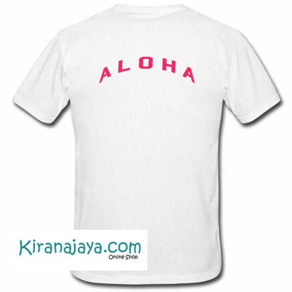 Aloha T Shirt Back – Kirana Jaya
